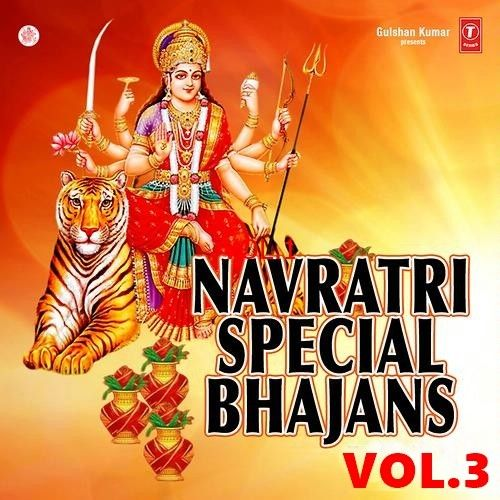 Navratri Special Vol 3 By Arijit Singh, Narendra Chanchal and others... full mp3 album