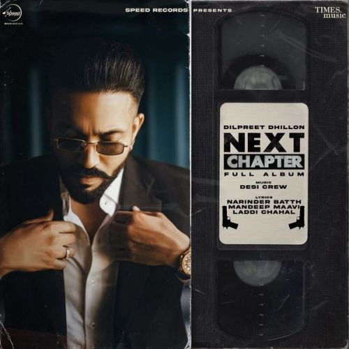 Next Chapter By Dilpreet Dhillon, Deepak Dhillon and others... full mp3 album