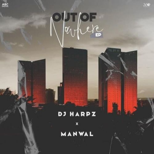 Out Of Nowhere By Manwal full mp3 album