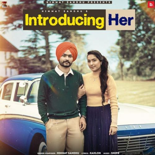 Introducing Her Himmat Sandhu mp3 song download, Introducing Her Himmat Sandhu full album